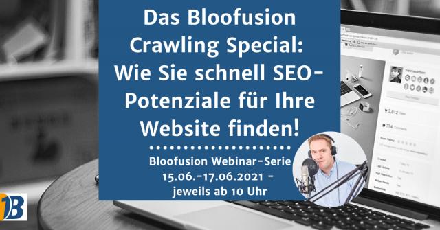 Webinar-Ankündigung: Das Bloofusion Crawling Special – Wie Sie schnell SEO-Potenziale für Ihre Website finden!