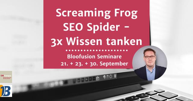 Screaming Frog SEO Spider Online-Seminare: Drei starke Seminare von Bloofusion